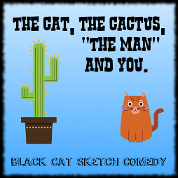 The Cat, The Cactus, 'The Man' And You